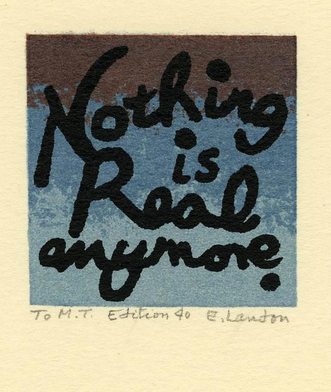 Edward Landon Abstract Print - Nothing is Real anymore
