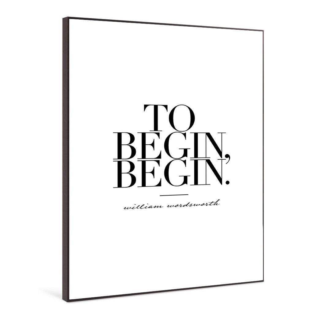 To Begin, Begin - 21st Century Contemporary Graphic Quote designed by Pia Clodi