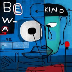 Beware Kindness