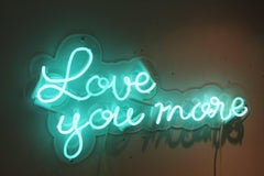 Love you more - neon art work