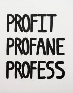 Profit, Profane, Profess
