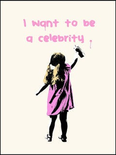 I want to be a celebrity