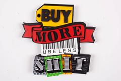 Buy More Useless Shit