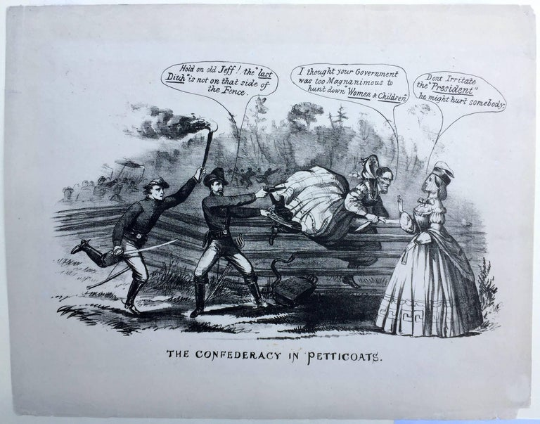 CIVIL WAR – CAPTURE OF JEFFERSON DAVIS            THE CONFEDERACY IN PETTICOATS, 1865           Lithograph by unknown artist and publisher. 9 3/8 x 14 in. A very good            dark impression. Good large sheet. This is one of the many depictions