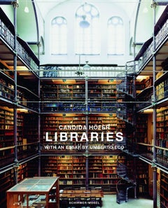 HOFER, Candida.  Libraries with an essay by Umberto Eco