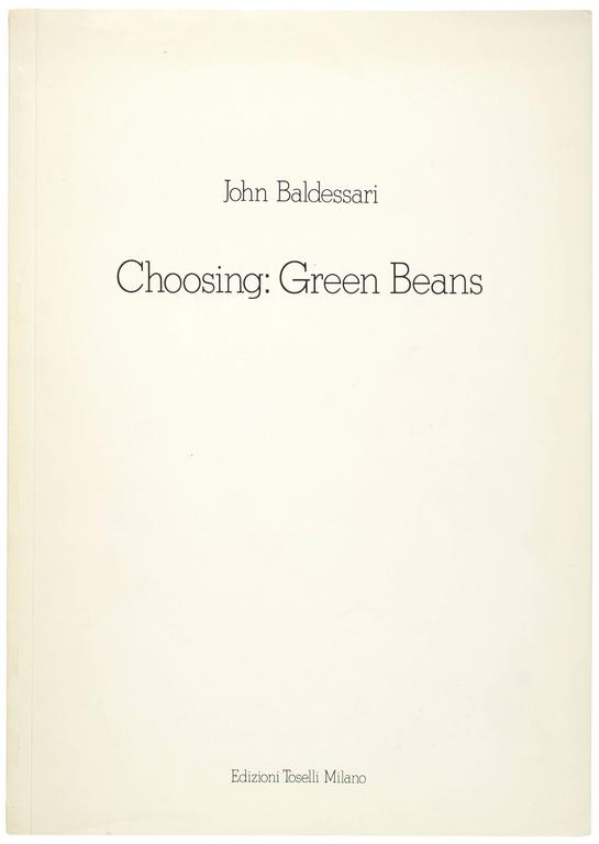 BALDESSARI. Choosing: Green Beans - Conceptual Art by John Baldessari