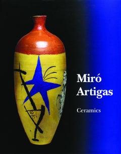JOAN MIRO / JOSEP LLORENS ARTIGAS Ceramics. Catalogue raisonné 1941-1981.