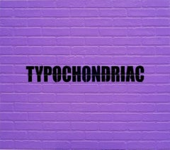 Typochondriac, 2012, Adam Mars, Acrylic, Spray Paint, Faux Brick Panel, Text
