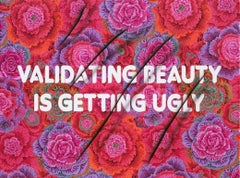 Validating Beauty is Getting Ugly, 2017, Adam Mars, Acrylic, Spray Paint, Text
