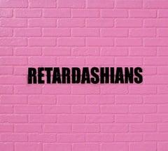 Retardashians, 2011, Adam Mars, Acrylic, Spray Paint, Faux Brick Panel, Text