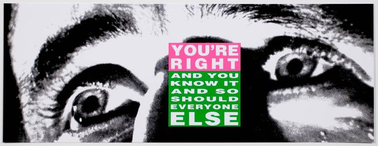 <i>You're Right</i>, 2010, by Barbara Kruger, offered by Brooke Alexander, Inc.