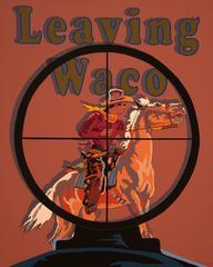 Leaving Waco