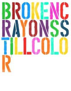 """Broken Crayons Still Color, Size 40"""" x 30"""""""