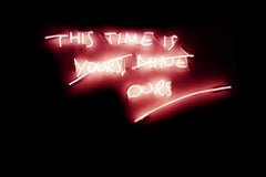 THIS TIME IS y̶o̶u̶r̶s̶,̶ ̶m̶i̶n̶e OURS… - Coral Edition, neon light sculpture