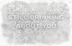 Still Drinking About You