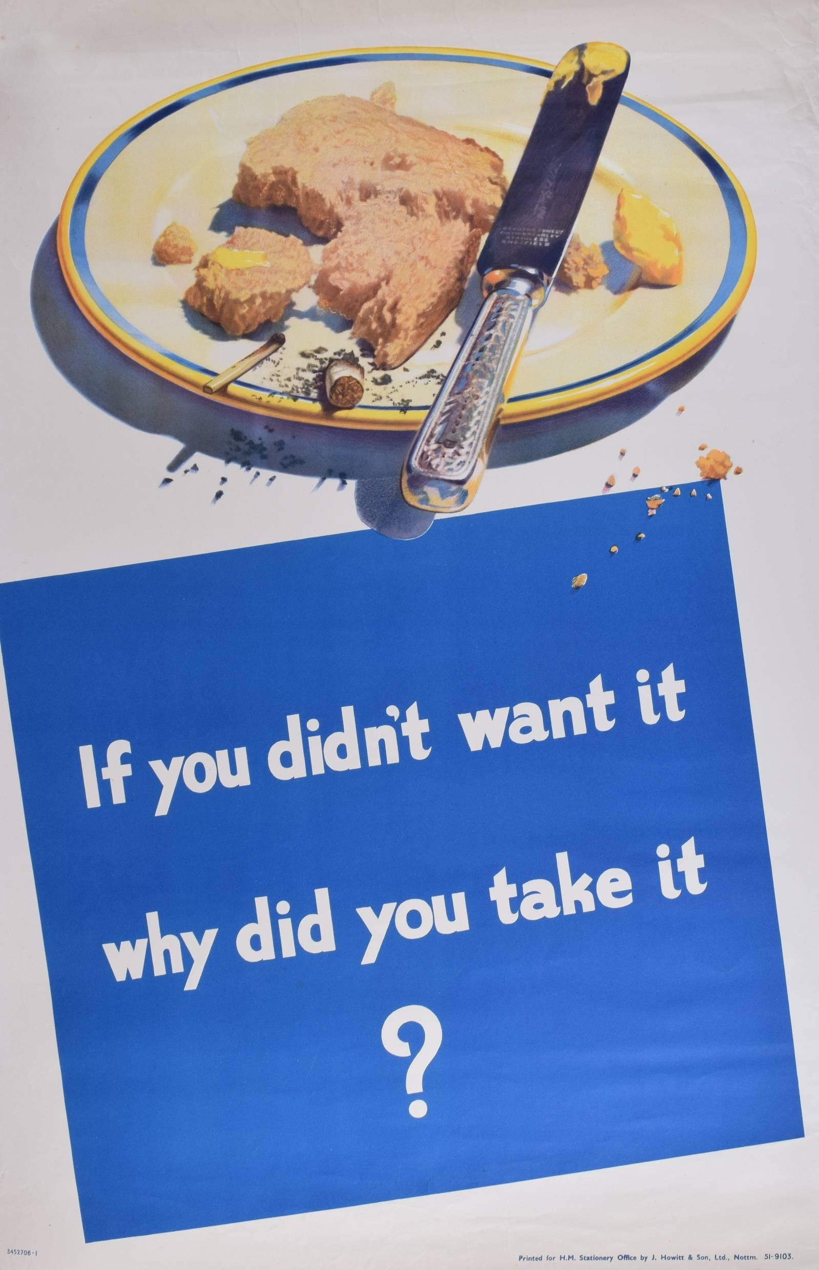 Original HMSO WW2 Poster Propaganda 'If You Didn't Want it Why Did You Take It?'