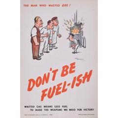 H. M.Bateman  Don't be Fuel-ish Original Vintage Poster WW2 Home Front