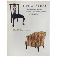 Upholstery in America & Europe from the Seventeenth Century to World War I, Book