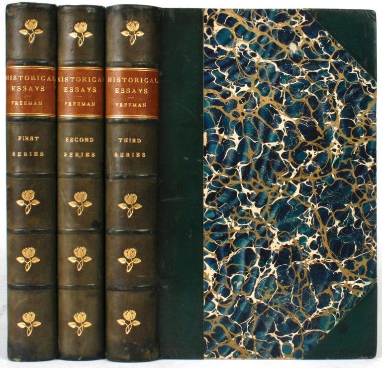 Historical Essays by Edward A. Freeman in Three Volumes
