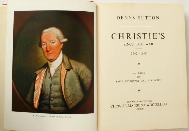 Christie's Since the War, 1945-1958: An Essay on Taste, Patronage and Collecting, by Denys Sutton. London: Christie, Manson and Woods, Inc., 1959. First Edition hardcover with dust jacket. 168 pp. An essay accompanied by many beautiful illustrations