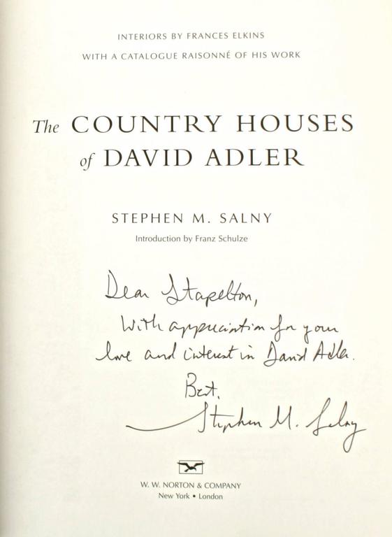 The Country Houses of David Adler by Stephen M. Salny. New York W.W. Norton and Company, 2001. Stated First Edition, signed and inscribed by the author, hardcover with dust jacket. 220 pp. A book on the country houses designed by one America's