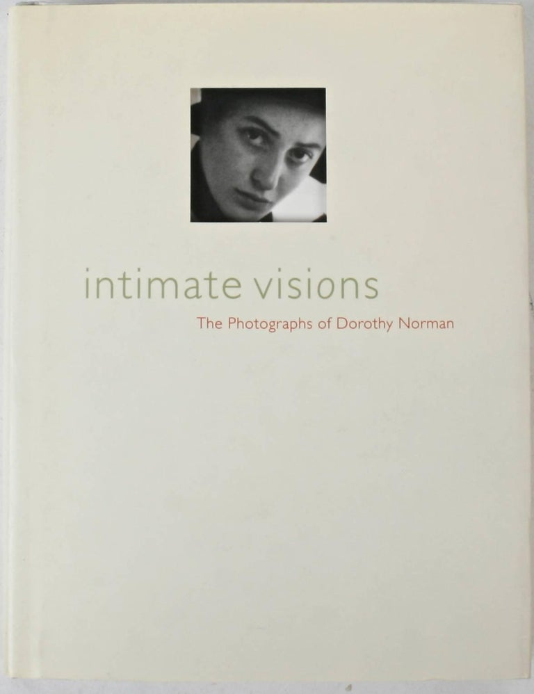 Intimate Visions: The Photography of Dorothy Norman by Miles Barth. Chronicle Books, San Francisco, 1993. She was best known for her long association with Alfred Stieglitz and was an accomplished photographer in her own right. Her life was motivated