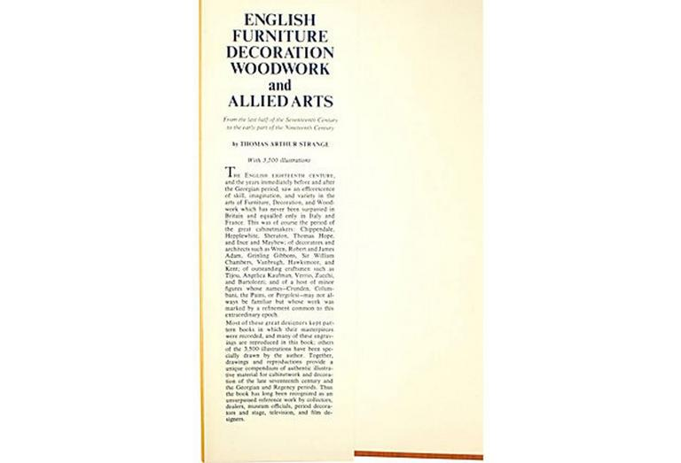 English Furniture Decoration and Allied Arts from the last half of the 17th century to the early part of the 19th century by Thomas Strange. NY: Bonanza Books, 1950. 1st Ed thus reprint of his famous late 19th-century book with dust jacket. 368 pp.