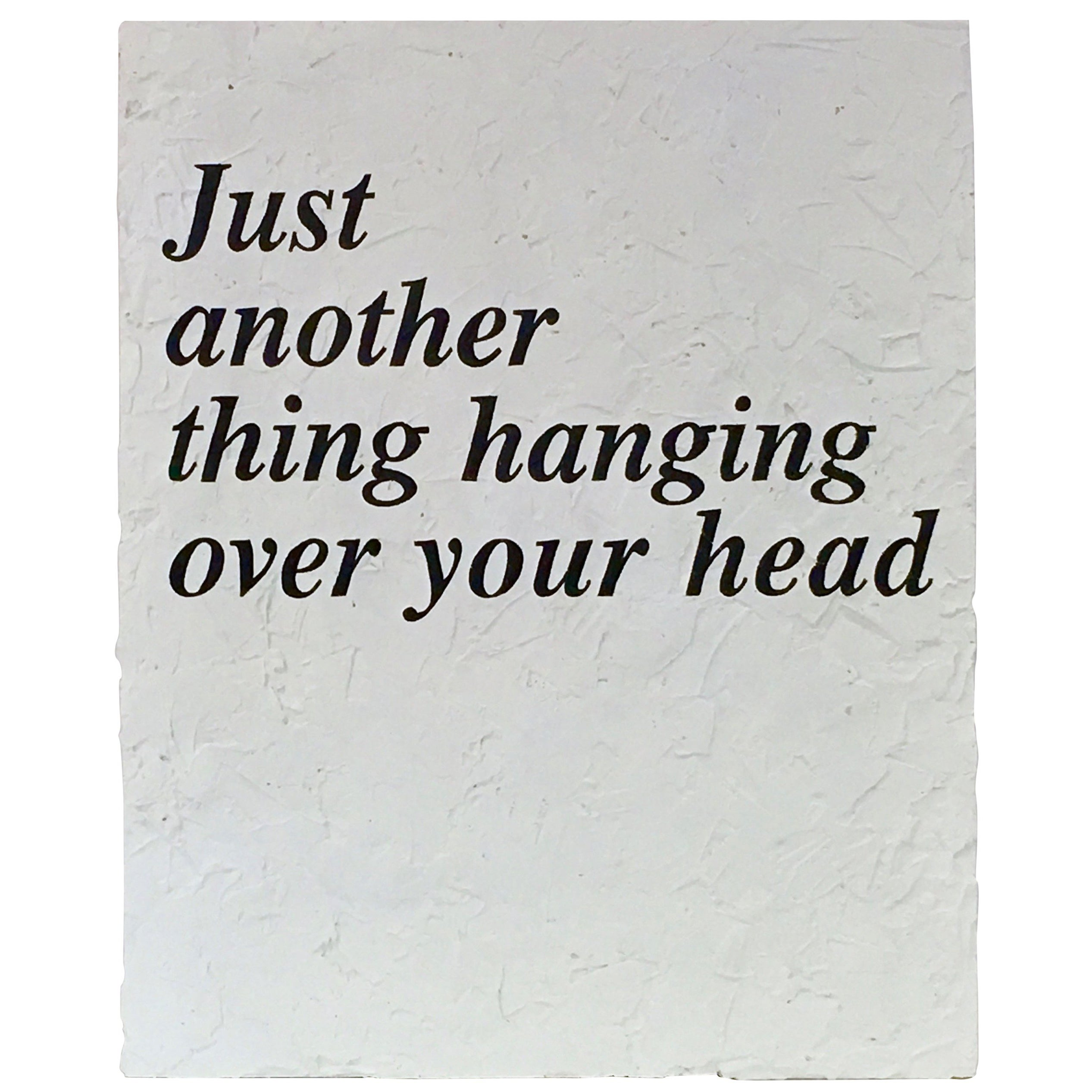 "Peter Buchman ""Just Another Thing Hanging over Your Head"", 2017"
