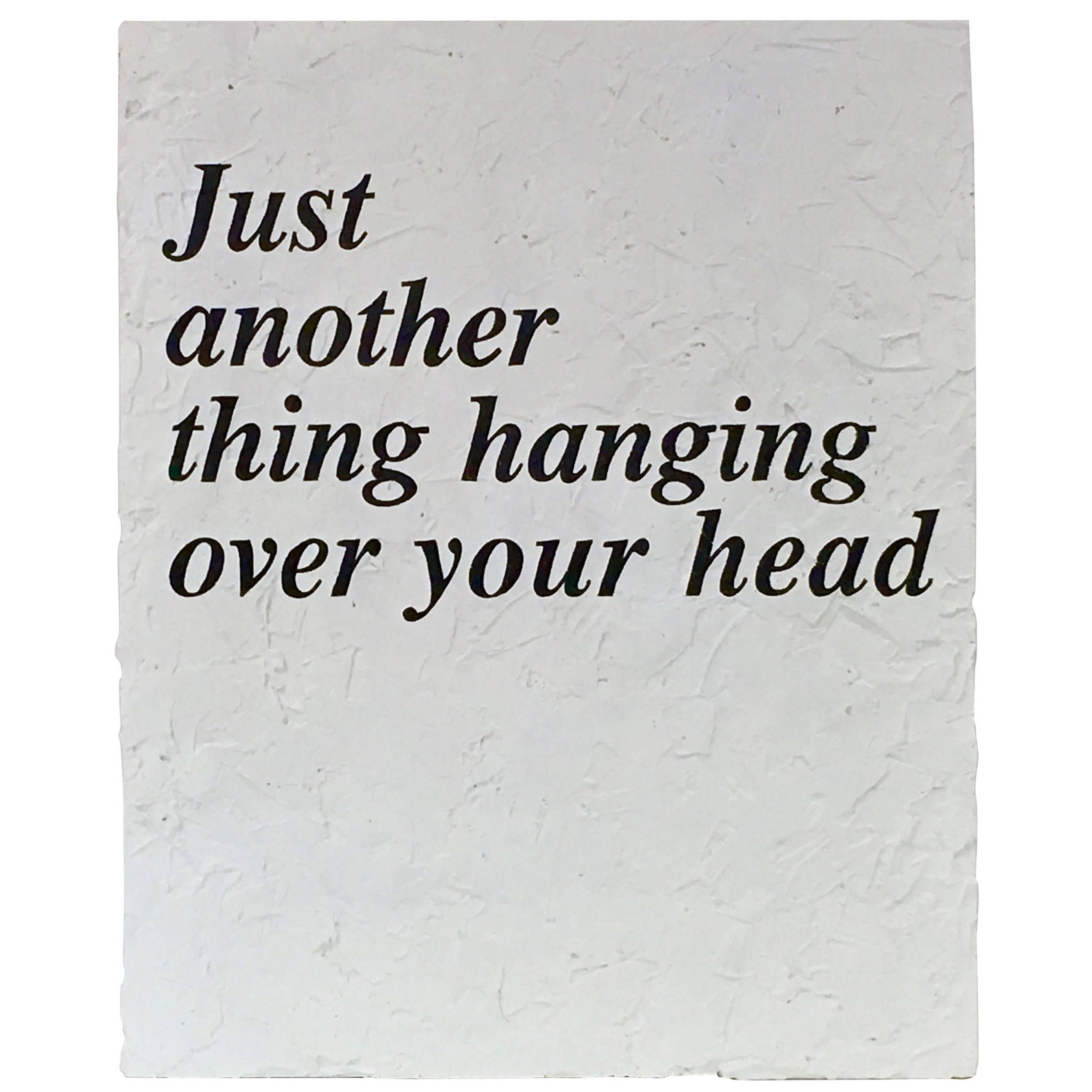 """Peter Buchman """"Just Another Thing Hanging over Your Head"""", 2017"""