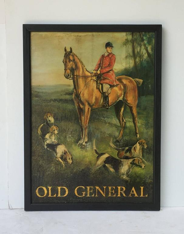 An authentic English pub sign (one-sided) featuring a painting of a man in full English hunt regalia astride a horse, with beagle hunting dogs, and a cluster of trees in the background, entitled: Old General