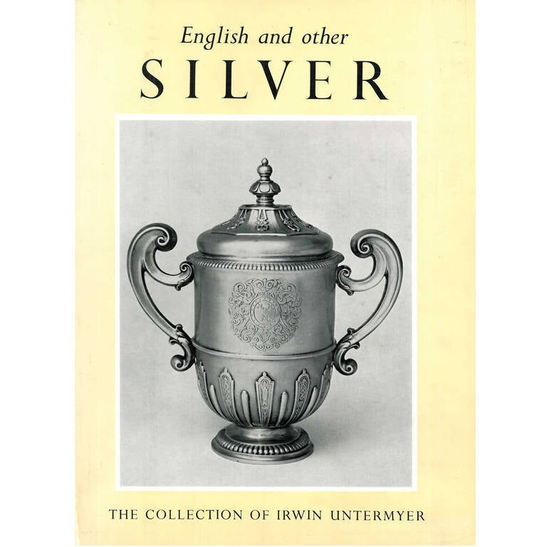 """English and Other Silver,"" from the Collection of Irwin Untermyer"
