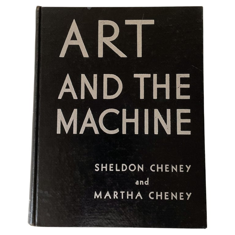Art and the Machine Book by Sheldon and Martha Cheney For Sale