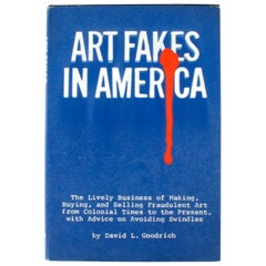 Art Fakes in America by David L. Goodrich New York The Viking Press, 1st Edition