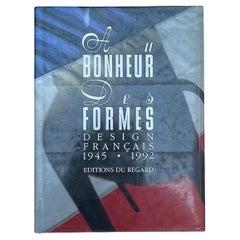 Au Bonheur des Formes, Design Francais 1945-1992 by Francois Mathey