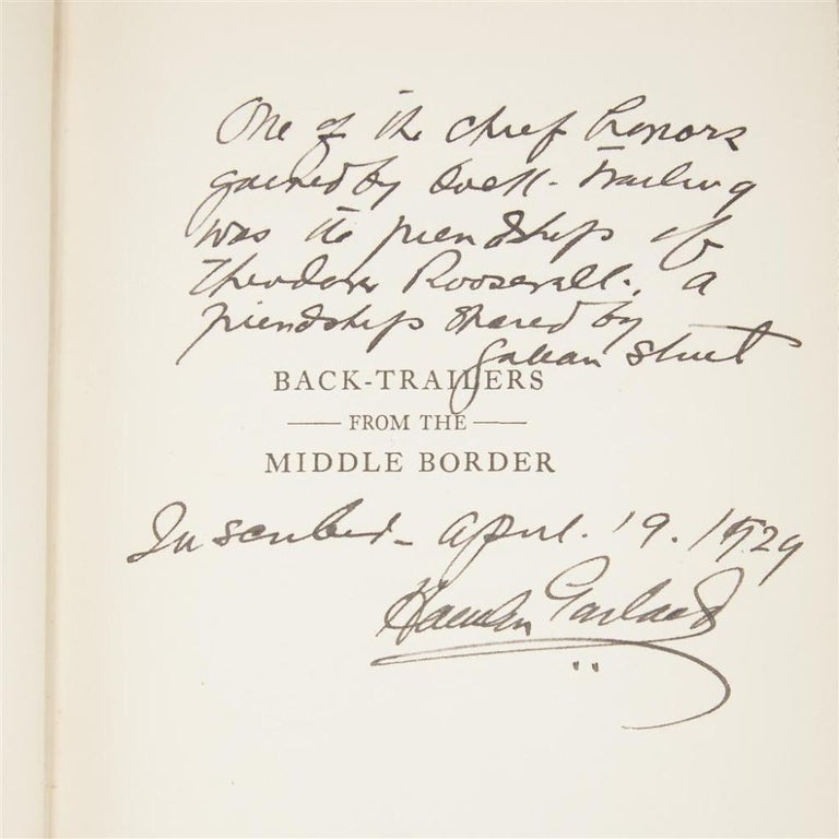 Garland, Hamlin. Back-Trailers from the Middle Border. New York: The Macmillan Company, 1928. First edition. Octavo, in original pictorial boards. Signed by Garland at end of forward. Signed, dated, and inscribed by Garland on half-title. With a