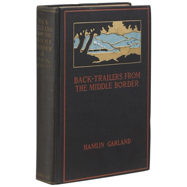 """""""Back-Trailers from the Middle Border,"""" First Edition, Signed by Garland, 1928 For Sale"""