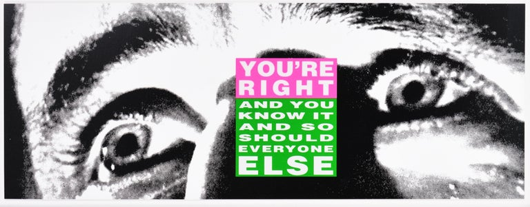 Barbara Kruger, You're Right (And You Know It And So Should Everyone Else), 2010 - Gray Figurative Print by Barbara Kruger