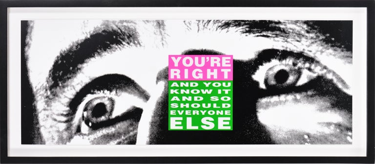 Barbara Kruger, You're Right (And You Know It And So Should Everyone Else), 2010 - Print by Barbara Kruger