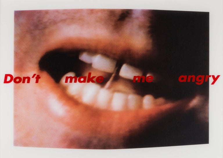 BARBARA KRUGER Don't Make Me Angry, 1999  Screenprint in colours on vinyl Unsigned, numbered from the edition of 50 Produced for Yvon Lambert and published on the occasion of the exhibition Barbara Kruger: Pouvoir, Plaisir, Désir, Dégoût Sheet: 49.0