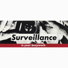 Surveillance is your busywork -- Lithograph, Text, Street Art by Barbara Kruger