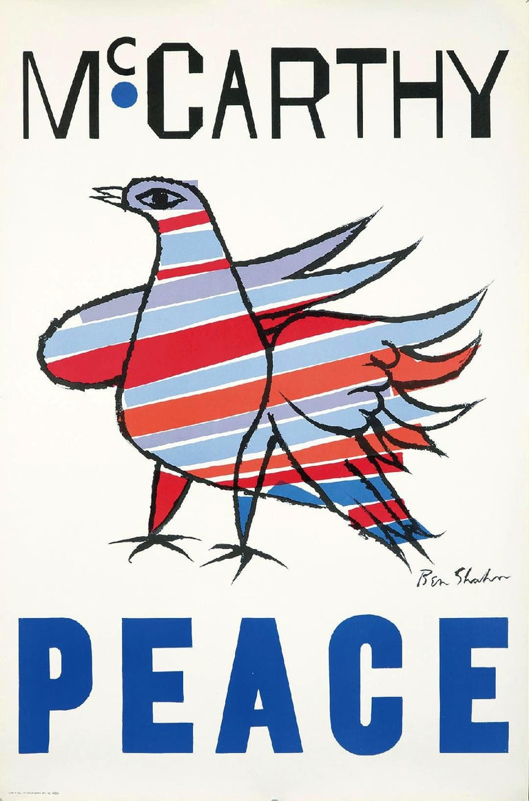 Ben Shahn McCarthy Peace poster, 1968. When Eugene McCarthy ran for U.S. president in 1968 against incumbent Lyndon Johnson, his candidacy was based on his opposition to the war in Vietnam that was obliterating American troops, resources and unity.