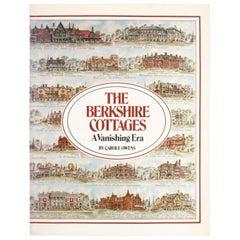 Berkshire Cottages, a Vanishing Era by Carole Owens, First Edition