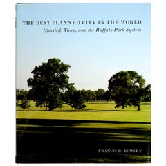Best Planned City in the World: Olmsted, Vaux, and the Buffalo Park System