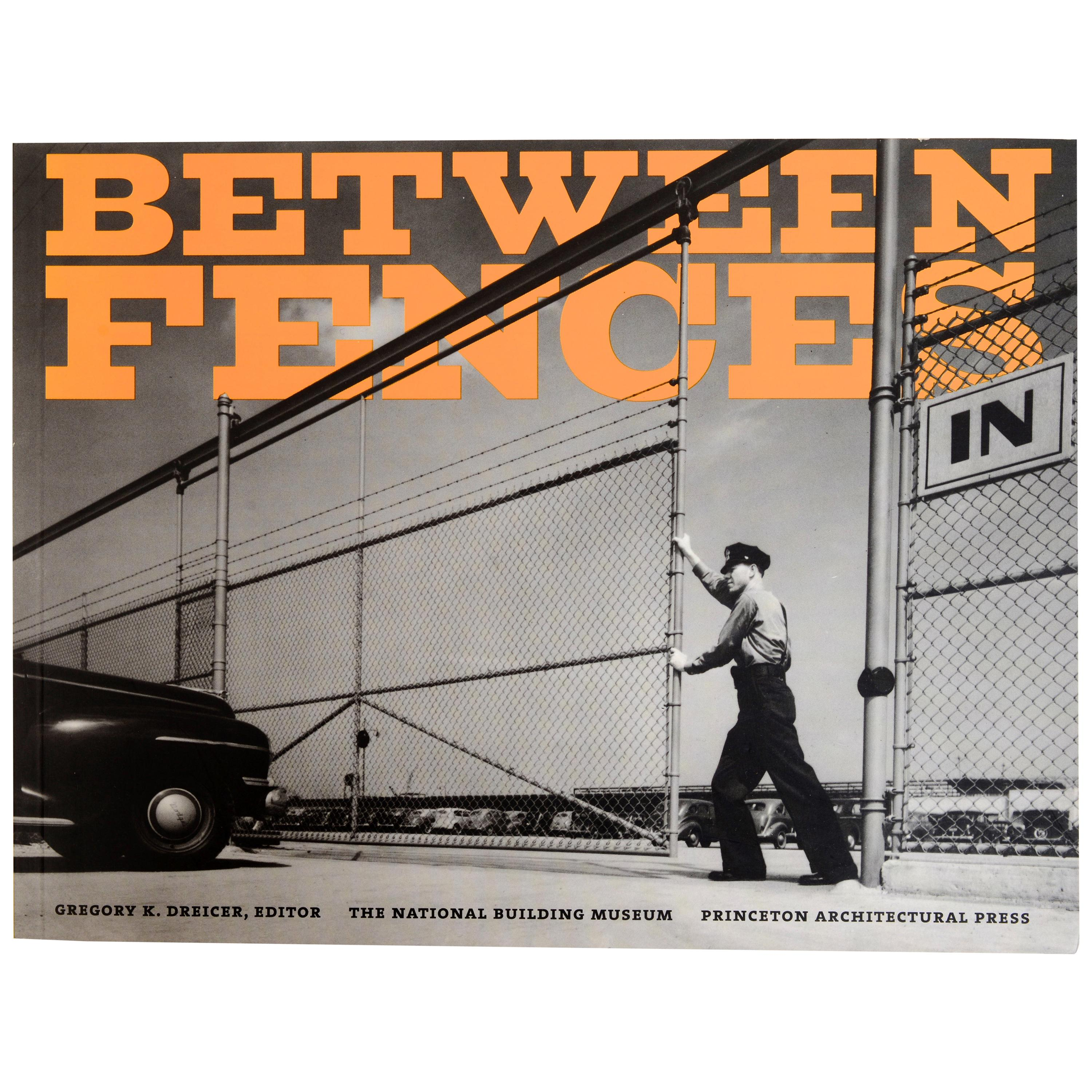 Between Fences by Gregory K. Dreicer, States 1st Ed