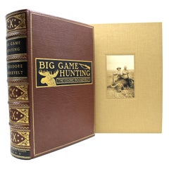 Big Game Hunting by Theodore Roosevelt, Signed First Limited Edition 762 of 1000