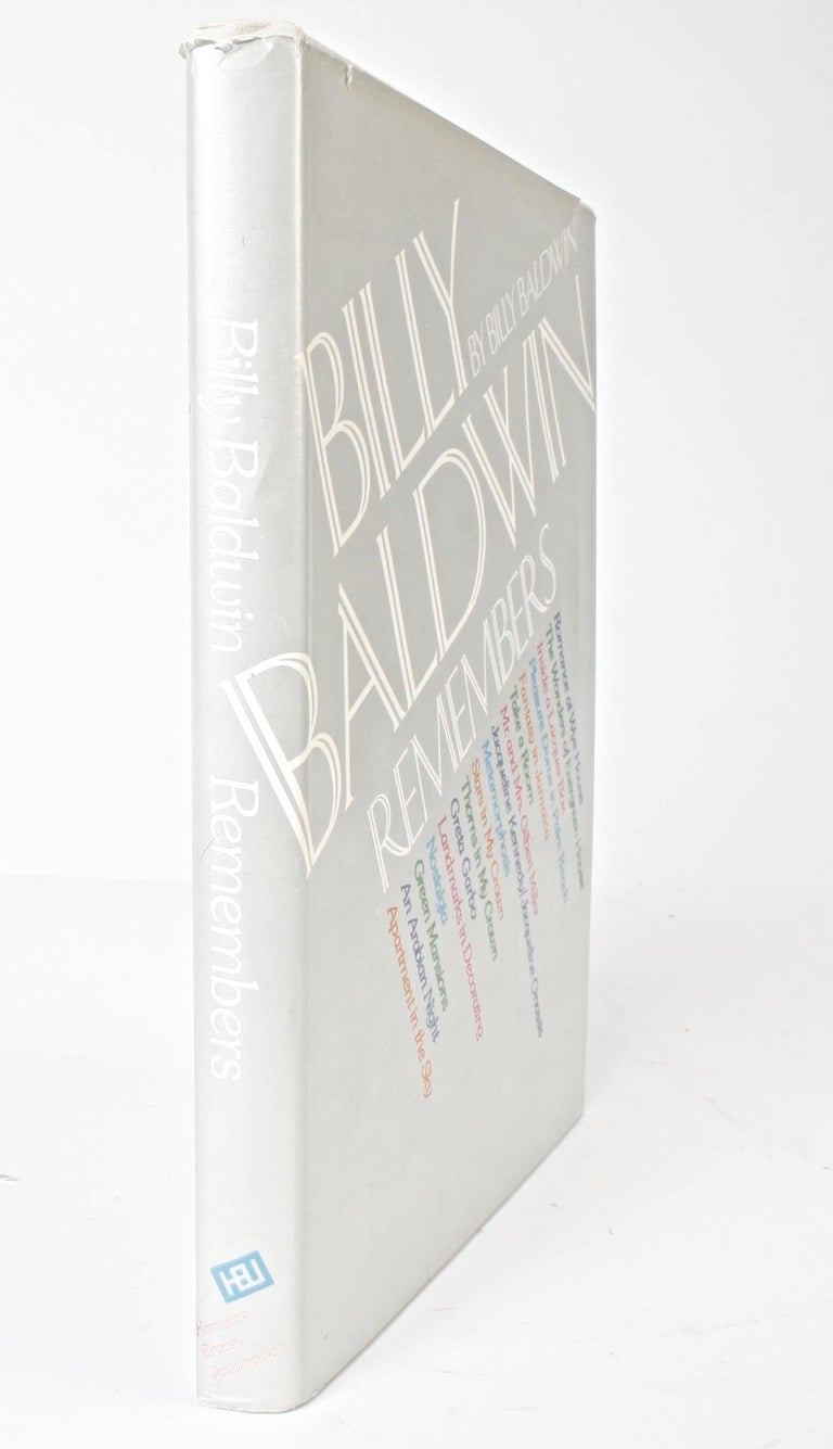 Billy Baldwin Remembers, by Billy Baldwin. Harcourt Brace Jovanovich, New York, 1974. Stated 1st Ed hardcover with dust jacket. 232 pp. A memoir by one of the most important decorators of this century, and his more than forty years of creating