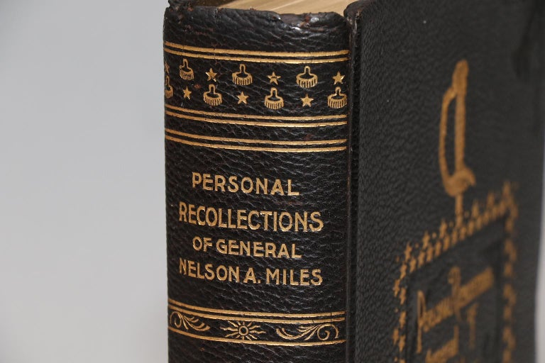 Personal recollections of General Nelson A. Miles. Embracing a brief view of the Civil War or from New England to The Golden Gate.  First edition / deluxe limited edition. Leatherbound. One volume. Octavo. Bound in dark brown morocco with title in