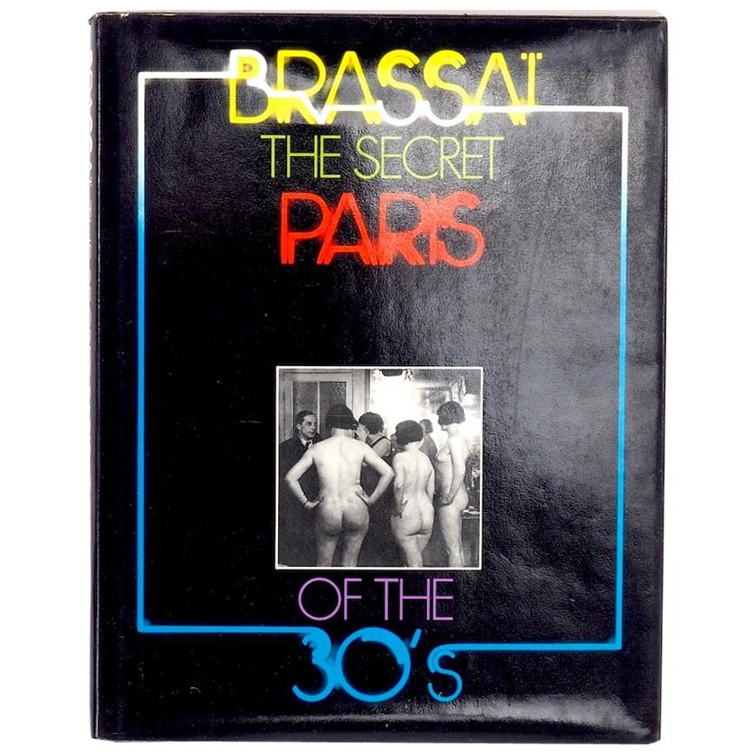 Brassai the Secret Paris of the 1930s First American Edition