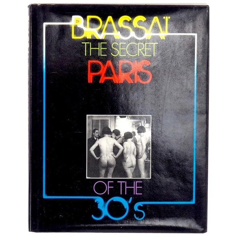 Brassai the Secret Paris of the 1930s First American Edition For Sale