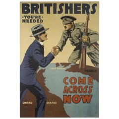 """Britishers You're Needed Come Across Now"" Vintage WWI Poster, circa 1917"